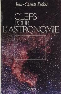 Jean-Claude Pecker - Clefs pour l'astronomie.