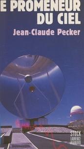 Jean-Claude Pecker et Emmanuel Pernoud - Le promeneur du ciel.