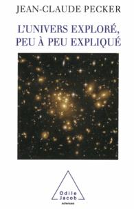 Jean-Claude Pecker - Univers exploré, peu à peu expliqué (L').
