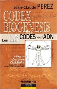 Codex Biogenesis - Les 13 codes et harmonies de lADN Tome 1, Du génome vers latome.pdf