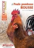Jean-Claude Périquet - La poule pondeuse rousse.