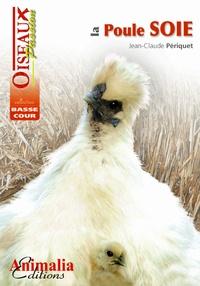 Jean-Claude Périquet - La poule soie.