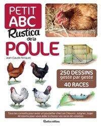 Jean-Claude Périquet et Iwona Seris - Petit ABC Rustica de la poule - 250 dessins geste par geste, 40 races.
