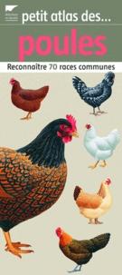 Jean-Claude Périquet - Petit atlas des poules - Reconnaître 70 races communes.