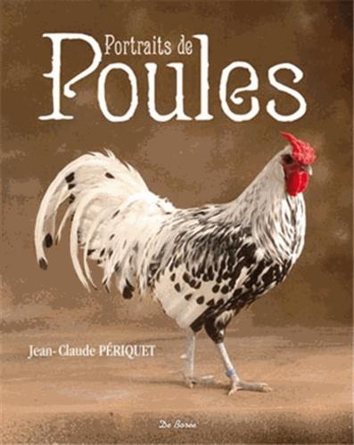 Jean-Claude Périquet - Portraits de poules.