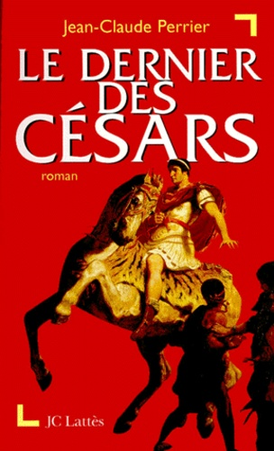 Jean-Claude Perrier - Le dernier des Césars.