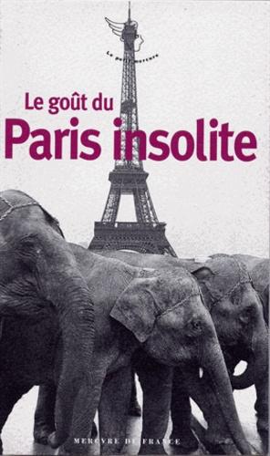 Jean-Claude Perrier - Le goût du Paris insolite.