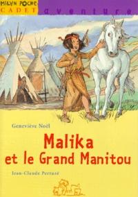 Jean-Claude Pertuzé et Geneviève Noël - Malika et le Grand Manitou.