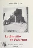 Jean-Claude Petit - La bataille de Pleurtuit - Occupation. Résistance. Libération Bretagne.