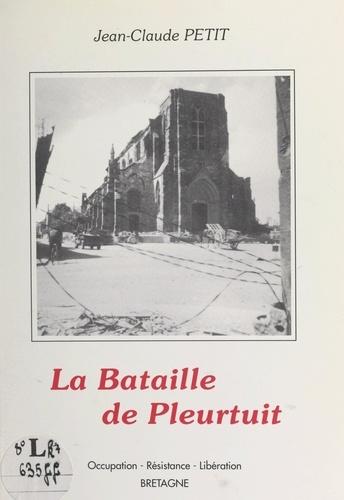 La bataille de Pleurtuit. Occupation. Résistance. Libération Bretagne