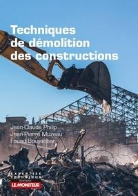 Jean-Claude Philip et Jean-Pierre Muzeau - Techniques de démolition des constructions.