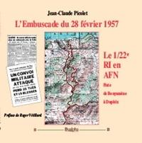 Livres à télécharger sur ipod L'Embuscade du 28 février 1957  - Le 1/22e RI en AFN, Piste de Bouyamène à Dupleix par Jean-Claude Picolet 9782353743889  in French