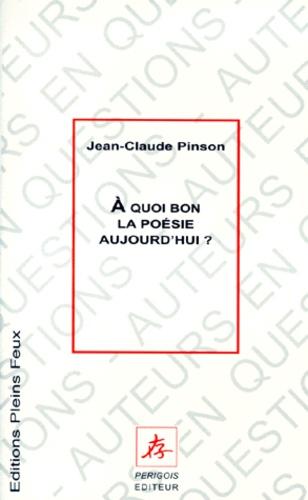 Jean-Claude Pinson - À quoi bon la poésie aujourd'hui ?.