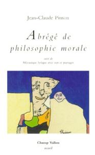 Jean-Claude Pinson - Abrégé de philosophie morale. suivi de Mécanique lyrique avec nus et paysages.