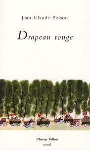 Jean-Claude Pinson - Drapeau rouge.