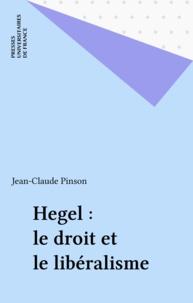 Jean-Claude Pinson - Hegel, le droit et le libéralisme.