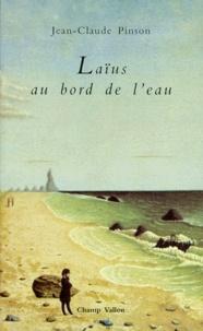 Jean-Claude Pinson - Laïus au bord de l'eau.