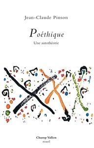 Jean-Claude Pinson - Poéthique - Une autothéorie.