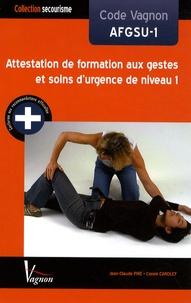 Jean-Claude Pire et Carole Carolet - Code Vagnon AFGSU-1 - Attestation de formation aux gestes et soins d'urgence de niveau 1.