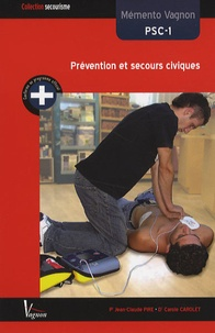 Jean-Claude Pire et Carole Carolet - Prévention et secours civiques - Mémento Vagnon PSC-1.