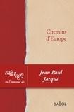 Jean-Claude Piris et Olivier De Schutter - Chemins d'Europe - Mélanges en l'honneur de Jean Paul Jacqué.