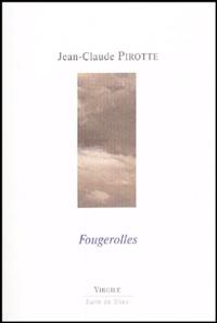 Jean-Claude Pirotte - Fougerolles.
