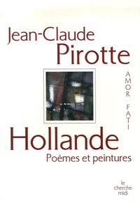 Jean-Claude Pirotte - Hollande - Poèmes et peintures.