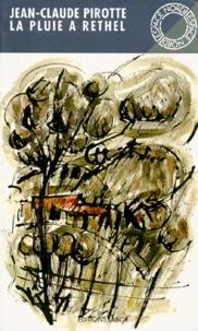 Jean-Claude Pirotte - La pluie à Rethel.