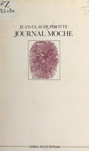 Jean-Claude Pirotte - Le journal moche.