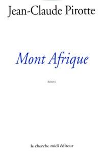 Jean-Claude Pirotte - Mont Afrique.