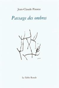 Jean-Claude Pirotte - Passage des ombres.