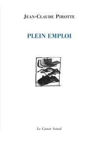 Jean-Claude Pirotte - Plein emploi.