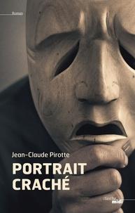Jean-Claude Pirotte - Portrait craché.