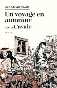 Jean-Claude Pirotte - Un voyage en automne - Suivi de Cavale.