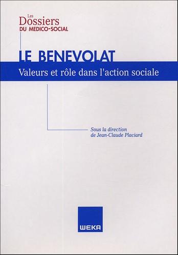 Jean-Claude Placiard - Le bénévolat - Valeurs et rôle dans l'action sociale.