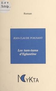 Jean-Claude Poignant - Les tam-tams d'Eglantine.