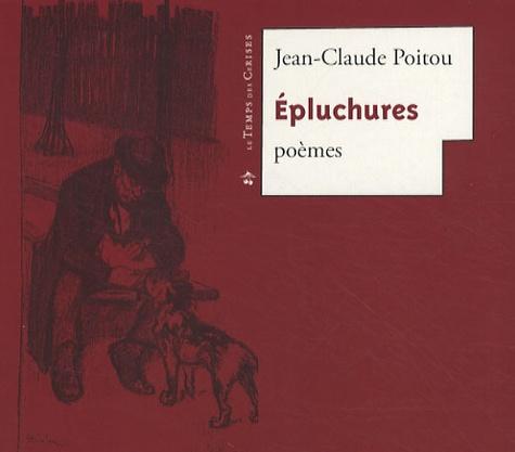 Jean-Claude Poitou - Epluchures.
