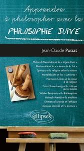 Jean-Claude Poizat - Apprendre à philosopher avec la philosophie juive.