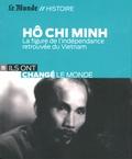 Jean-Claude Pomonti - Hô Chi Minh - La figure de l'indépendance retrouvée du Vietnam.
