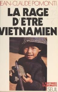 Jean-Claude Pomonti et Jean Lacouture - La rage d'être viêtnamien - Portraits du Sud.