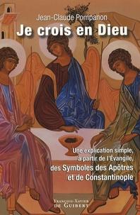 Jean-Claude Pompanon - Je crois en Dieu - Petit commentaire du Symbole à l'intention de ceux qui veulent annoncer l'Evangile.