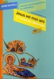 Jean-Claude Pompanon - Jésus est mon ami - Première année de catéchisme CE2, Parents, accompagnateurs ou catéchistes.