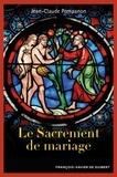 Jean-Claude Pompanon - Le sacrement de mariage.