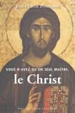 Jean-Claude Pompanon - Vous n'avez qu'un seul maître, le Christ.