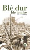 Jean-Claude Ponçon - Blé dur, blé tendre.