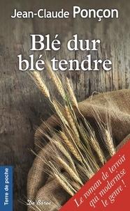 Jean-Claude Ponçon - Blé dur blé tendre.