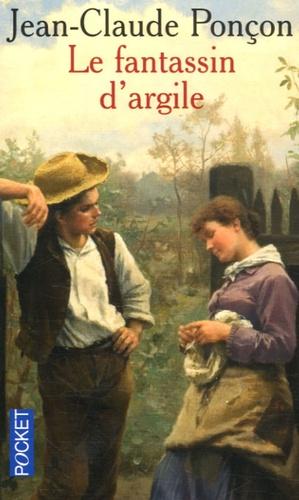 Jean-Claude Ponçon - Le fantassin d'argile.