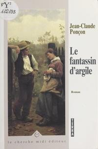 Jean-Claude Ponçon et Jérôme Feugereux - Le fantassin d'argile.