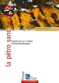Jean-Claude Pons - La pétro sans peine - Tome 2, Minéraux et roches métamorphiques.