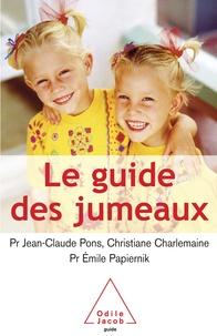Jean-Claude Pons et Christiane Charlemaine - Le guide des jumeaux - La conception, la grossesse, l'enfance.